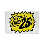 Still Only 25 Rectangle Magnet (10 pack)