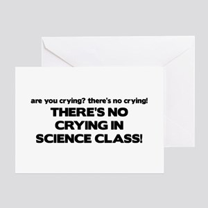 There's No Crying Science Class Greeting Cards