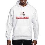 Number 1 RACIOLOGIST Hooded Sweatshirt