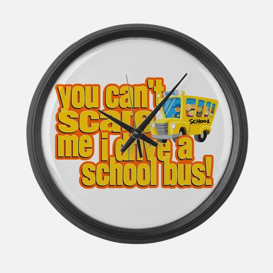 You Can't Scare Me - School Bus Large Wall Clock