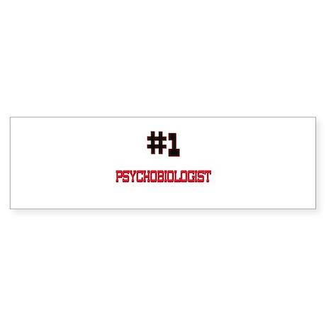 Number 1 PSYCHOBIOLOGIST Bumper Sticker