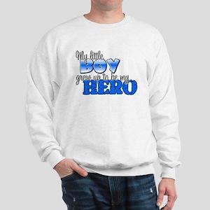 My little boy grew up to be m Sweatshirt