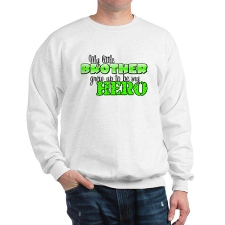 My little brother grew up to Sweatshirt