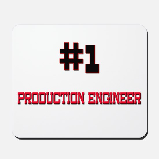 Number 1 PRODUCTION ENGINEER Mousepad