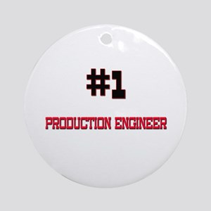 Number 1 PRODUCTION ENGINEER Ornament (Round)