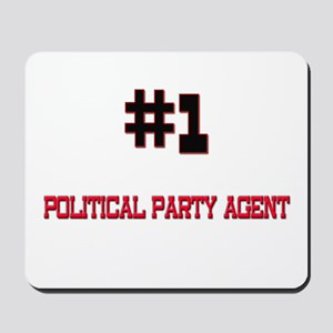 Number 1 POLITICAL PARTY AGENT Mousepad