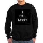 I Kill MRSA Sweatshirt (dark)