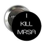"I Kill MRSA 2.25"" Button"
