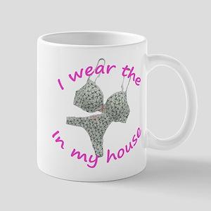 I wear the...in my house Mug
