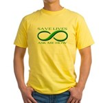 Save Lives, ask me how Yellow T-Shirt