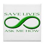 Save Lives, ask me how Tile Coaster