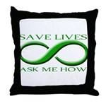Save Lives, ask me how Throw Pillow