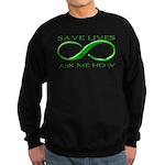 Save Lives, ask me how Sweatshirt (dark)