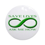 Save Lives, ask me how Ornament (Round)