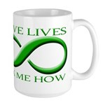Save Lives, ask me how Large Mug