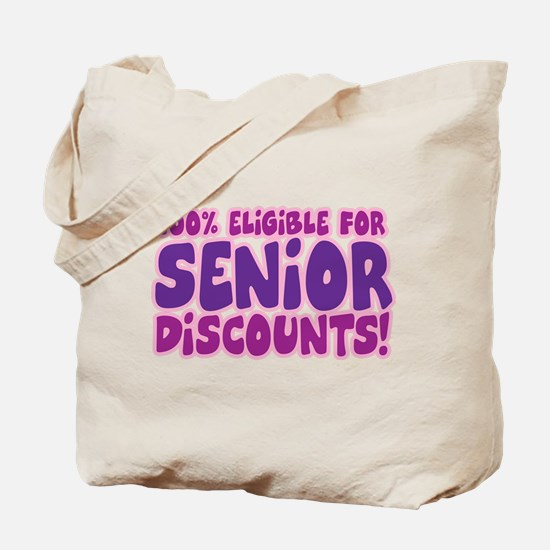 ELIGIBLE FOR SENIOR DISCOUNTS! Tote Bag