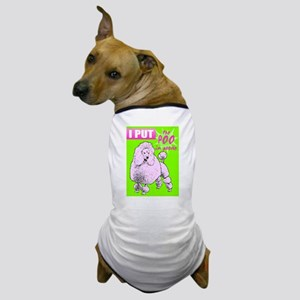 I Put the Poo in Poodle - Dog T-Shirt