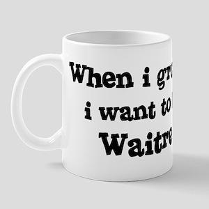 Be A Waitress Mug