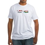 I Love Pork Fitted T-Shirt