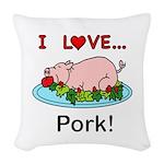 I Love Pork Woven Throw Pillow