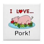 I Love Pork Tile Coaster