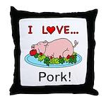I Love Pork Throw Pillow