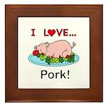 I Love Pork Framed Tile