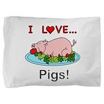 I Love Pigs Pillow Sham