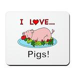 I Love Pigs Mousepad