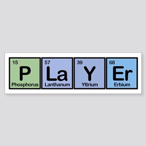 Player made of Elements Bumper Sticker