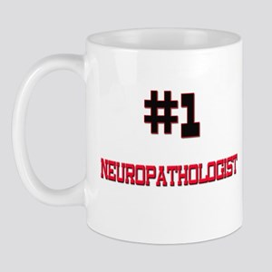 Number 1 NEUROPATHOLOGIST Mug
