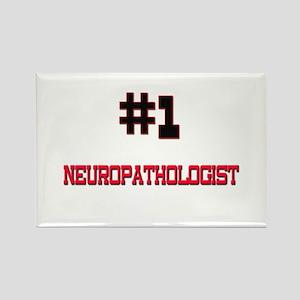 Number 1 NEUROPATHOLOGIST Rectangle Magnet