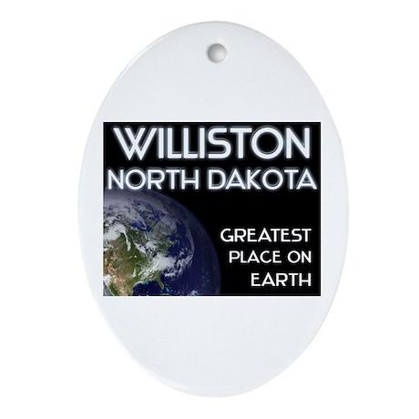 williston north dakota - greatest place on earth O