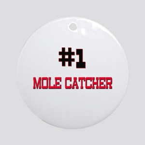 Number 1 MOLE CATCHER Ornament (Round)