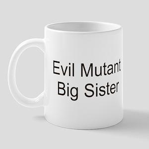 Evil Mutant Big Sister Mug