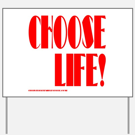 CHOOSE LIFE! Yard Sign