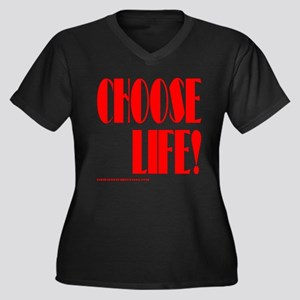 CHOOSE LIFE! Women's Plus Size V-Neck Dark T-Shirt