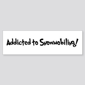 Addicted to Snowmobiling Bumper Sticker