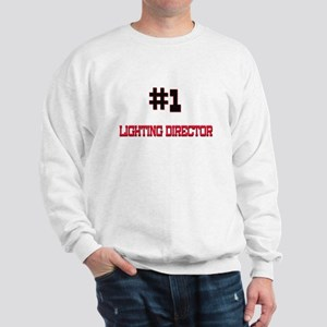 Number 1 LIGHTING DIRECTOR Sweatshirt