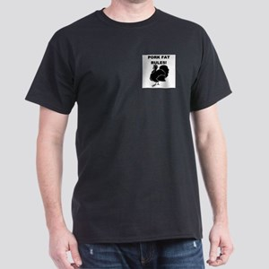 PORK FAT RULES! Black T-Shirt