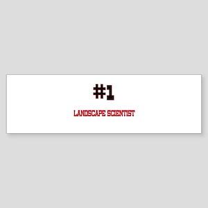Number 1 LANDSCAPE SCIENTIST Bumper Sticker