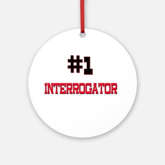 Number 1 INTERROGATOR Ornament (Round)