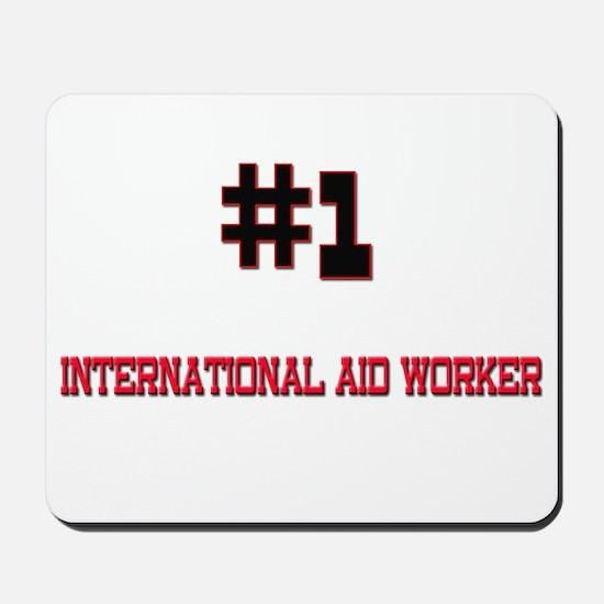 Number 1 INTERNATIONAL AID WORKER Mousepad