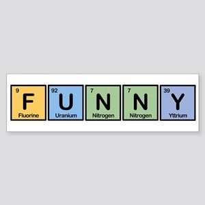 Funny made of Elements Bumper Sticker