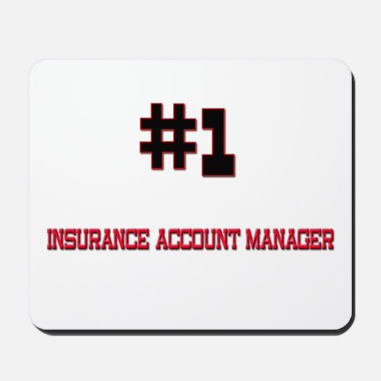 Number 1 INSURANCE ACCOUNT MANAGER Mousepad