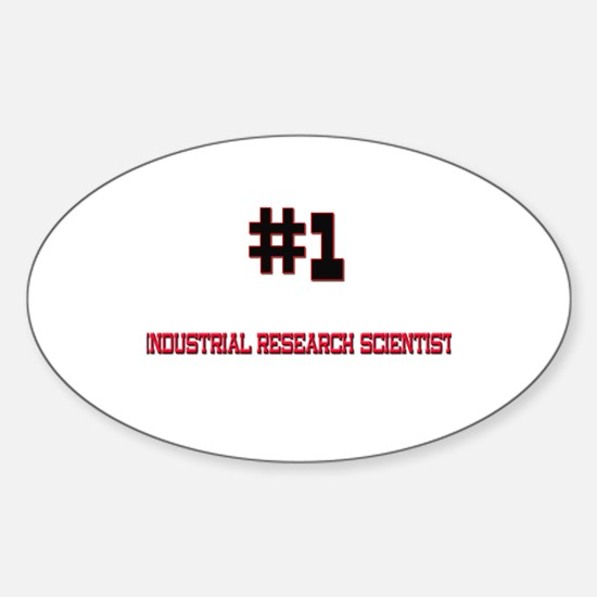 Number 1 INDUSTRIAL RESEARCH SCIENTIST Decal