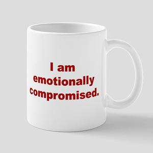 I am emotionally compromised Mug