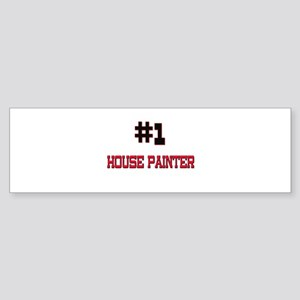 Number 1 HOUSE PAINTER Bumper Sticker