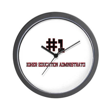 Number 1 HIGHER EDUCATION ADMINISTRATOR Wall Clock