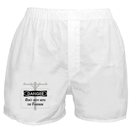 Don't mess with the foreman Boxer Shorts